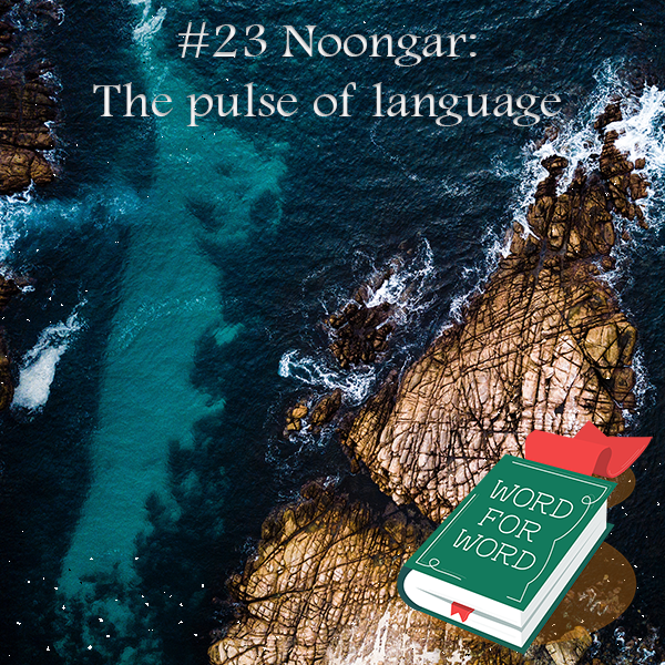 Image of coastal reef and text: 23 Noongar: The pulse of language
