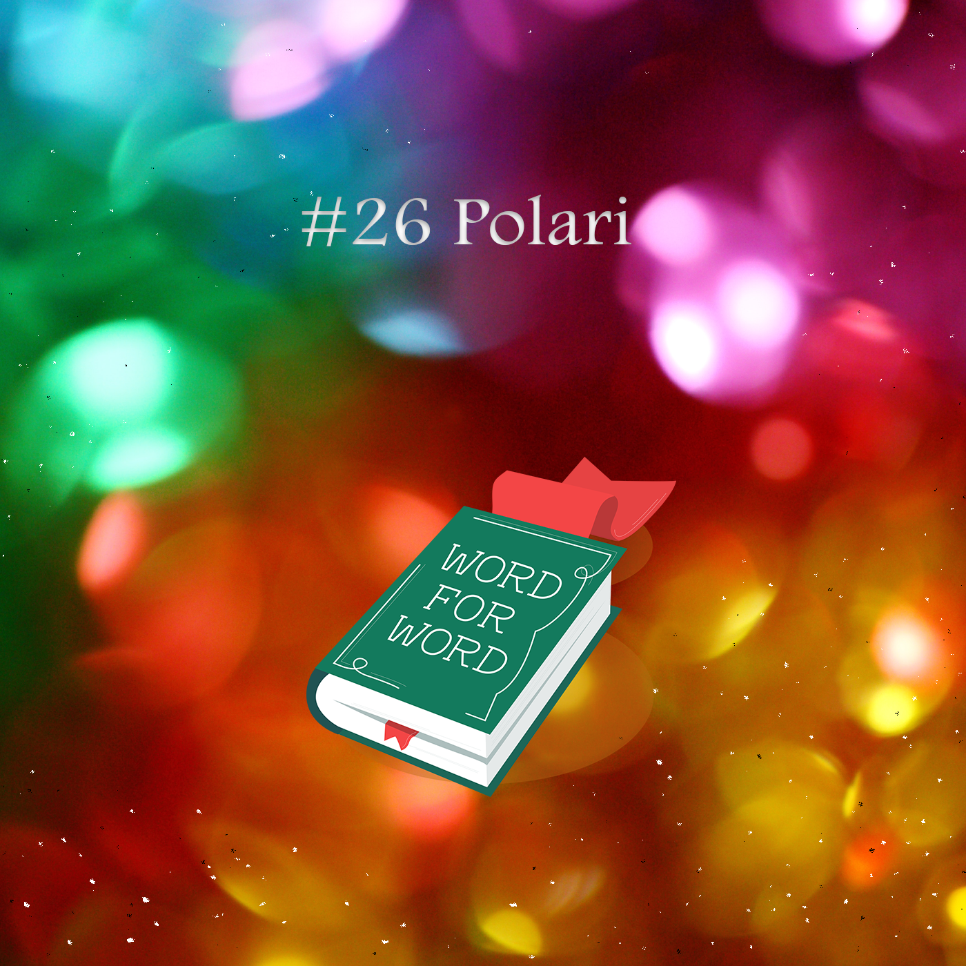 Image of unfocused rainbow lights and text: #26 Polari