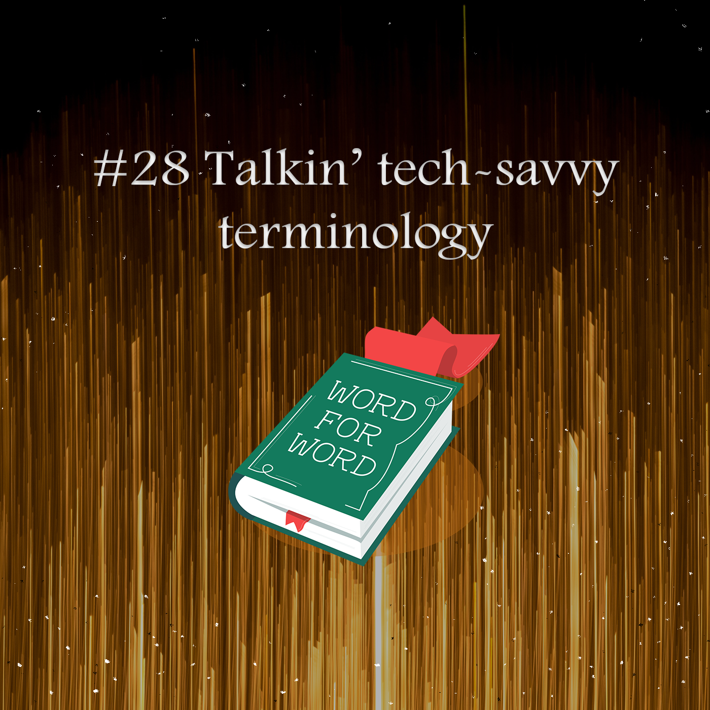 Gold and black stripped pattern and text: #28 Talkin' tech-savvy terminology
