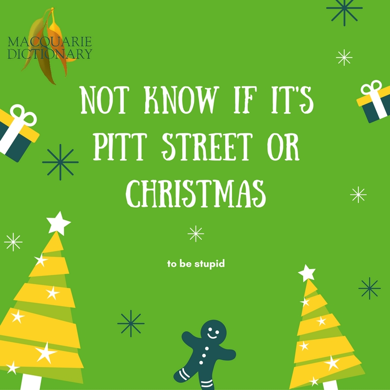 Not know if it's Pitt Street or Christmas_to be stupid