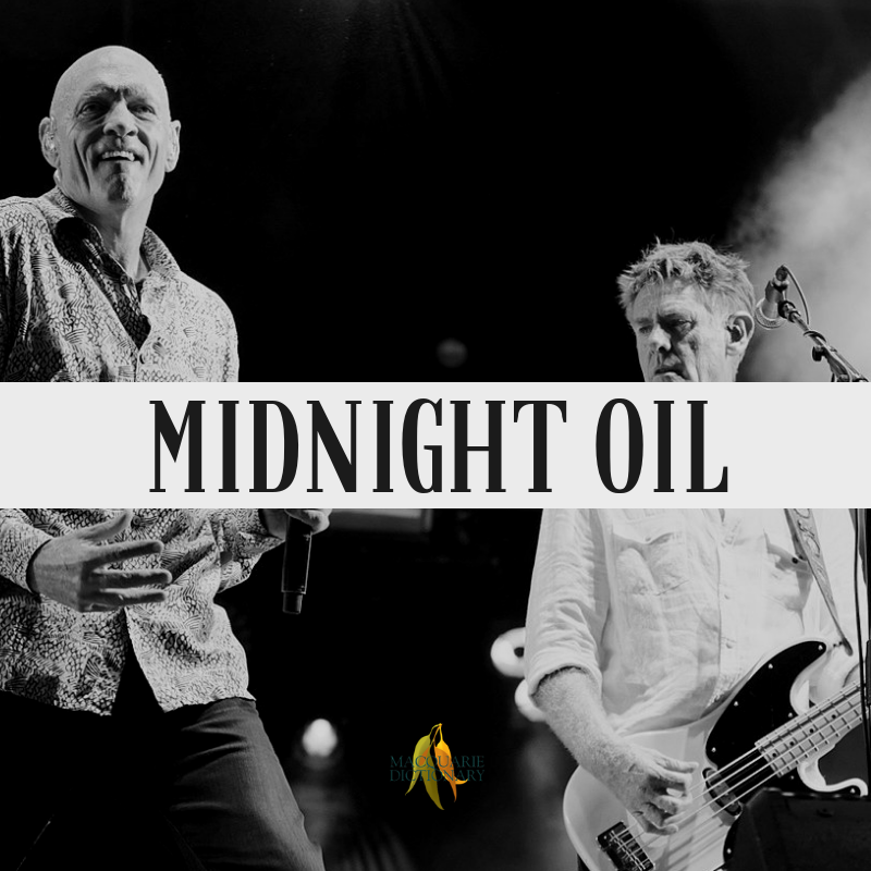 Macquarie Dictionary-midnight oil-Australian rock group, formed in 1977, featuring lead singer Peter Garrett and drummer Rob Hirst; inducted into the ARIA Hall of Fame in 2006.