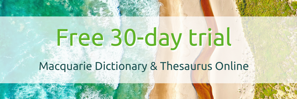 Free 30-day trial for Macquarie Dictionary