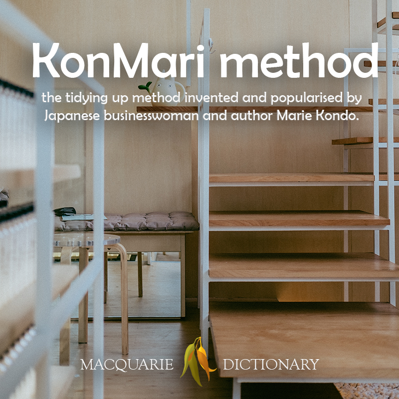 Image of definition of KonMari method: the tidying up method invented and popularised by Japanese businesswoman and author Marie Kondo.