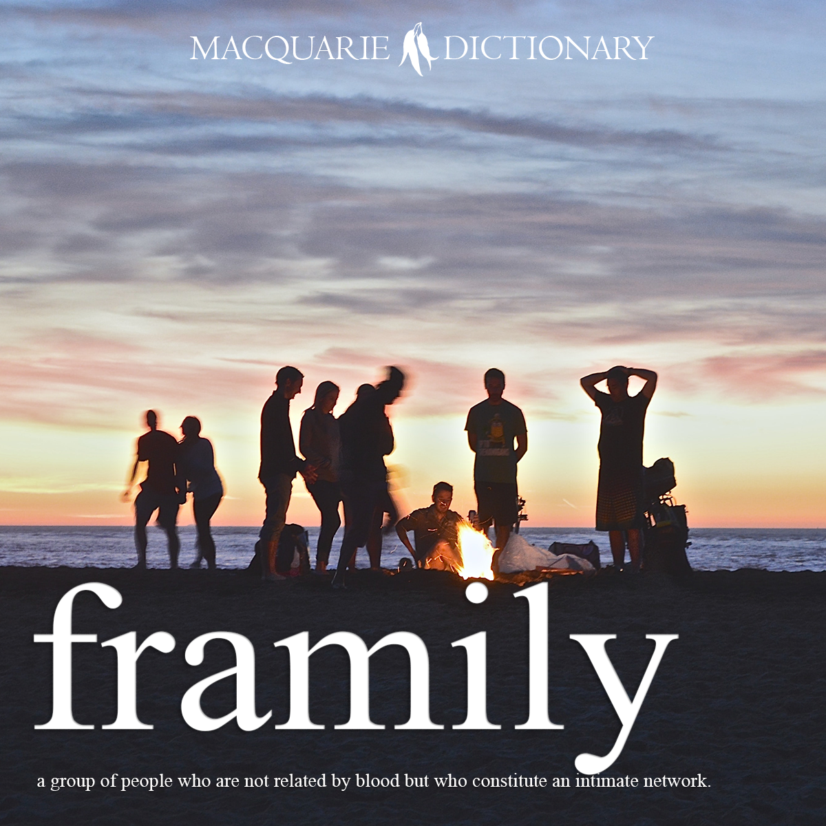 framily - a group of people who are not related by blood but who constitute an intimate network.