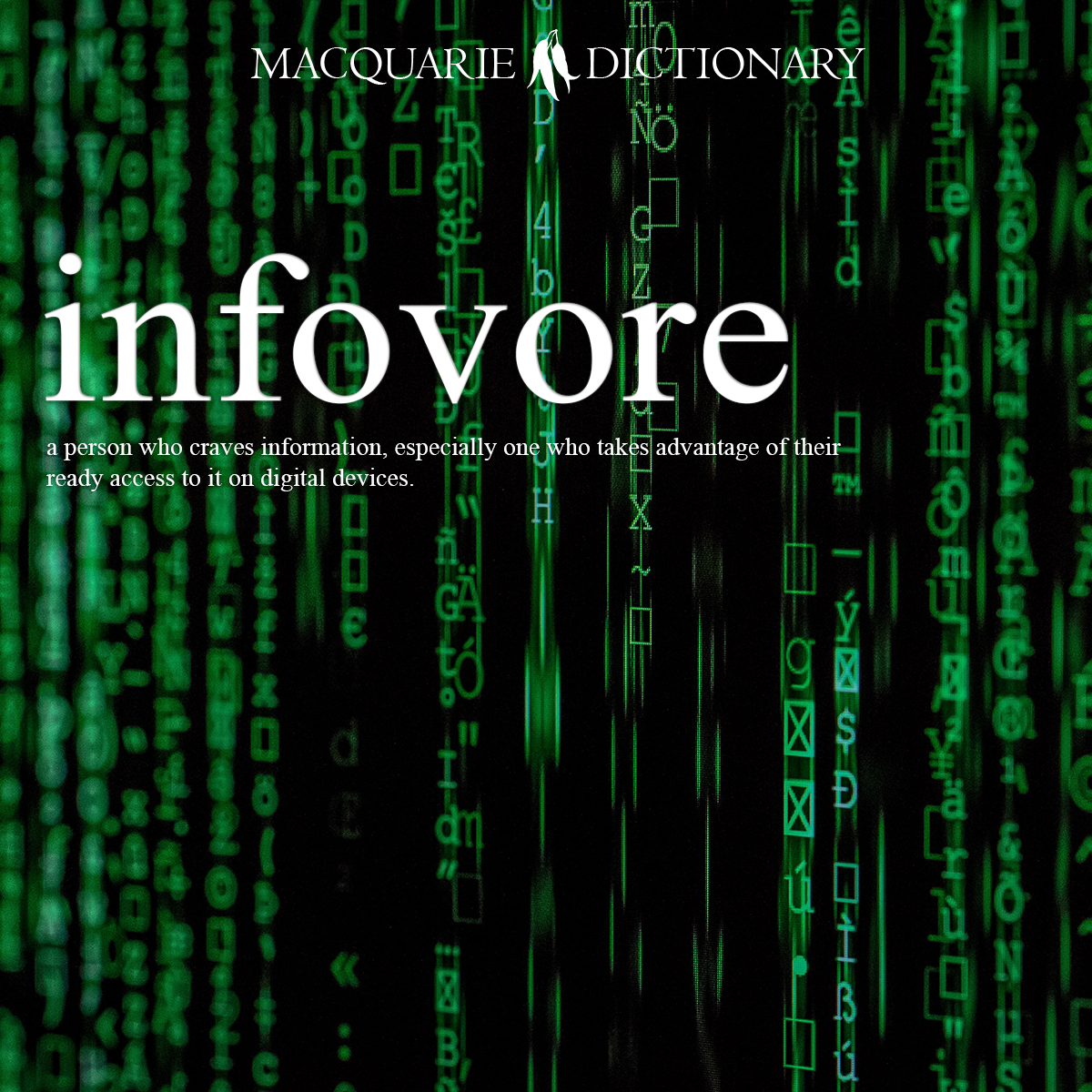 infovore - a person who craves information, especially one who takes advantage of their ready access to it on digital devices.