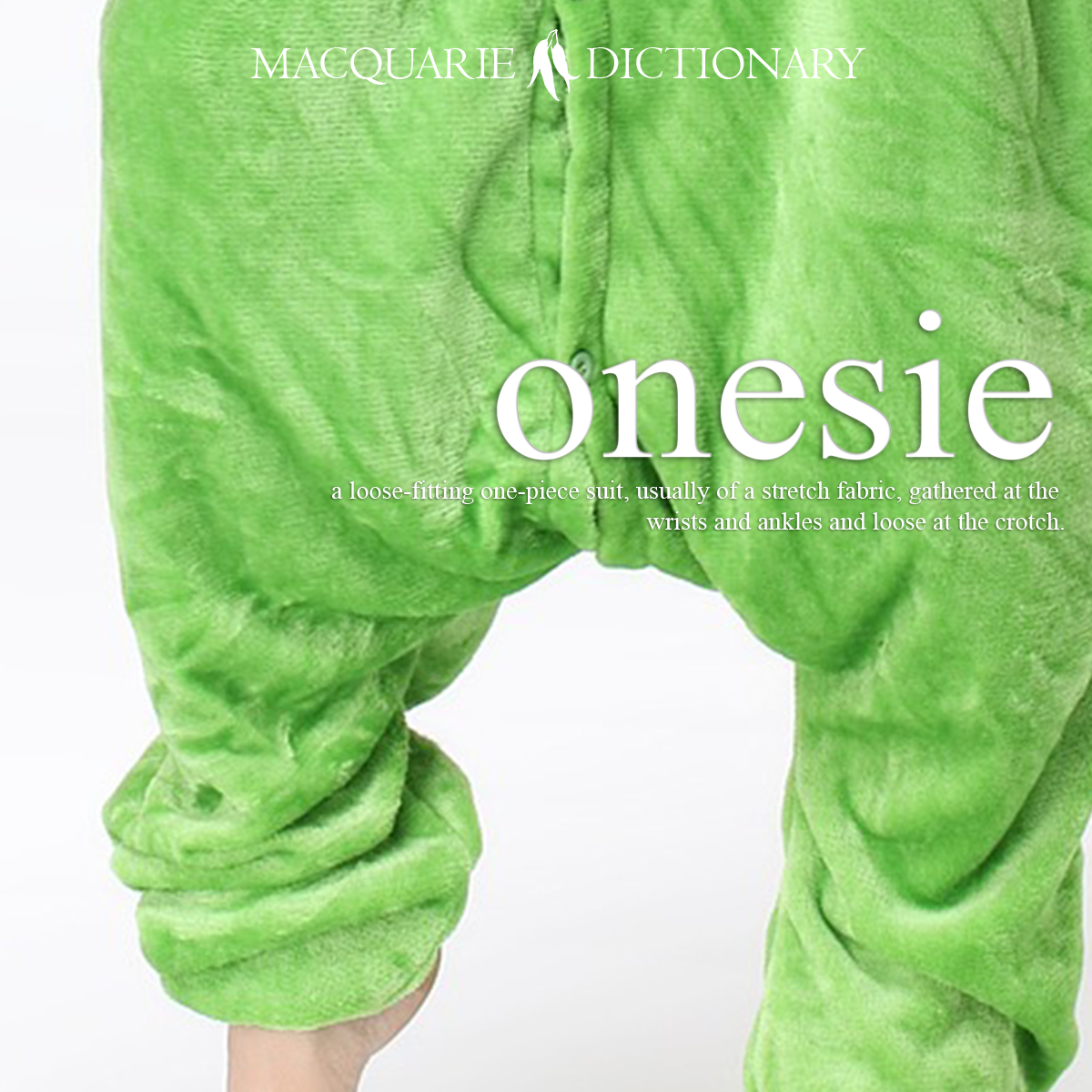 onesie - a loose-fitting one-piece suit, usually of a stretch fabric, gathered at the wrists and ankles and loose at the crotch.
