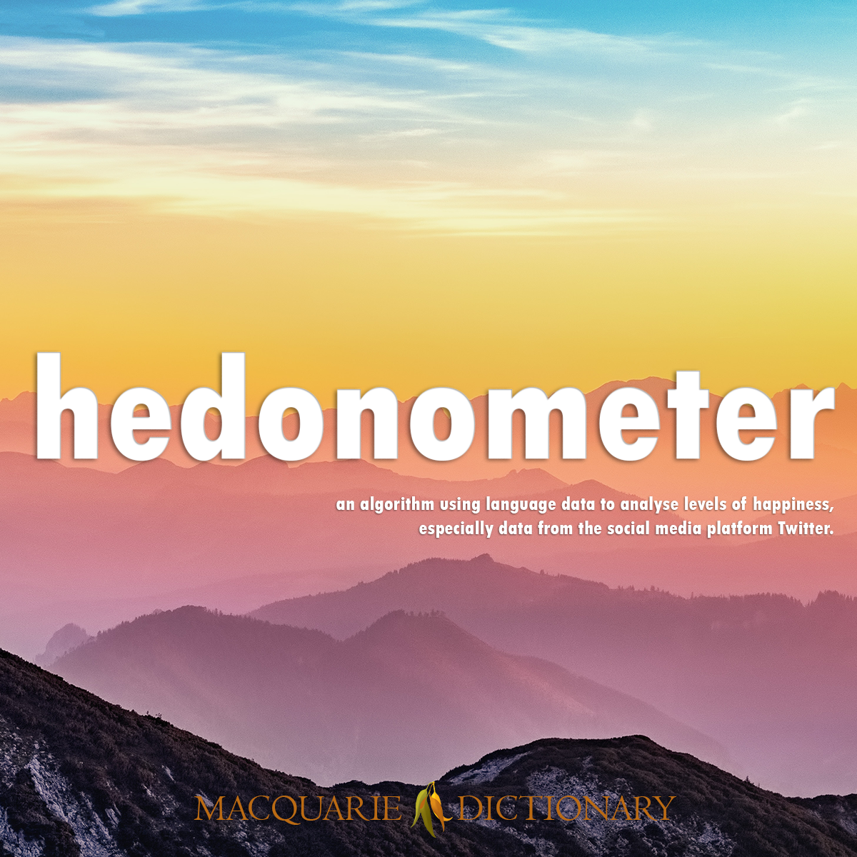 Image of Macquarie Dictionary Word of the Year for hedonometer an algorithm using language data to analyse levels of happiness, especially data from the social media platform Twitter.