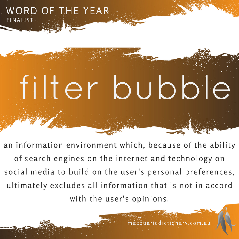 Macquarie Dictionary Word of the Year 2016 filter bubble