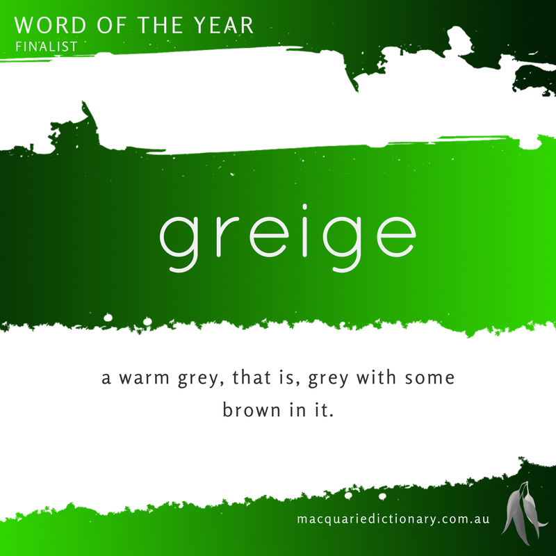Macquarie Dictionary Word of the Year 2016 greige