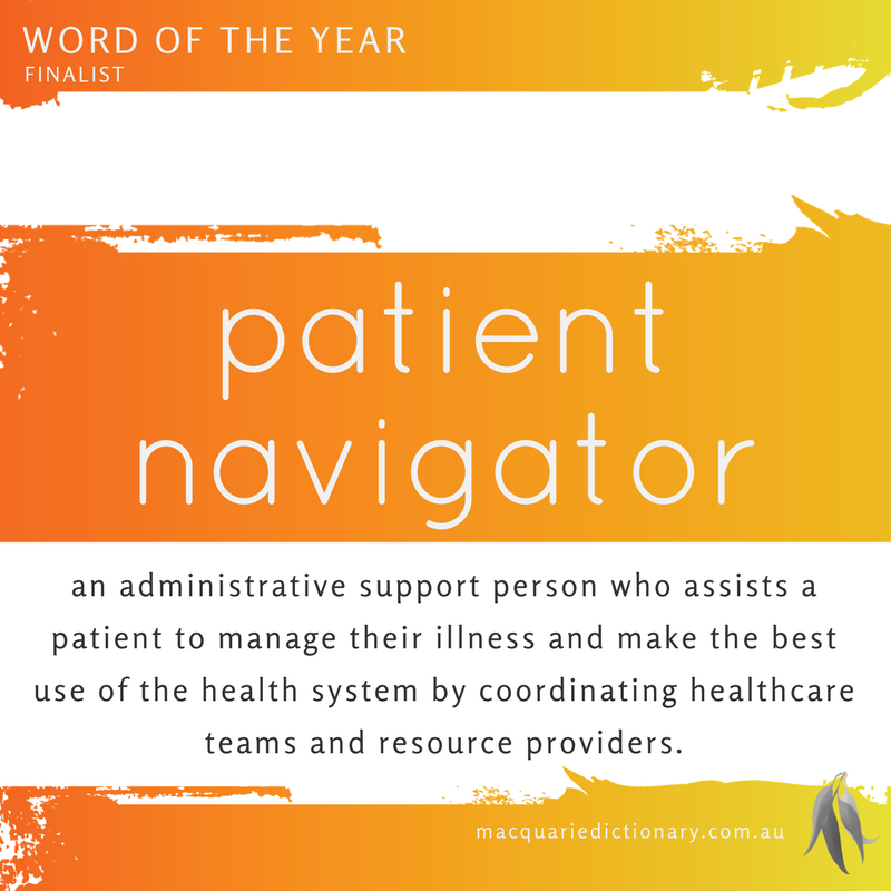 Macquarie Dictionary Word of the Year 2016 patient navigator