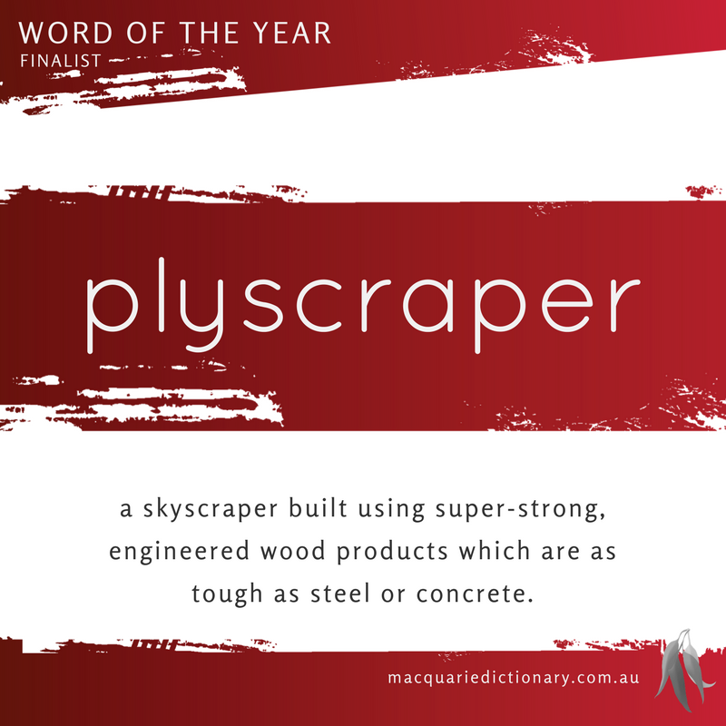 Macquarie Dictionary Word of the Year 2016 plyscraper