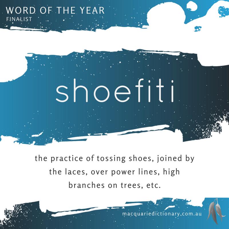 Macquarie Dictionary Word of the Year 2016 shoefiti
