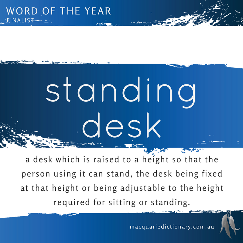 Macquarie Dictionary Word of the Year 2016 standing desk