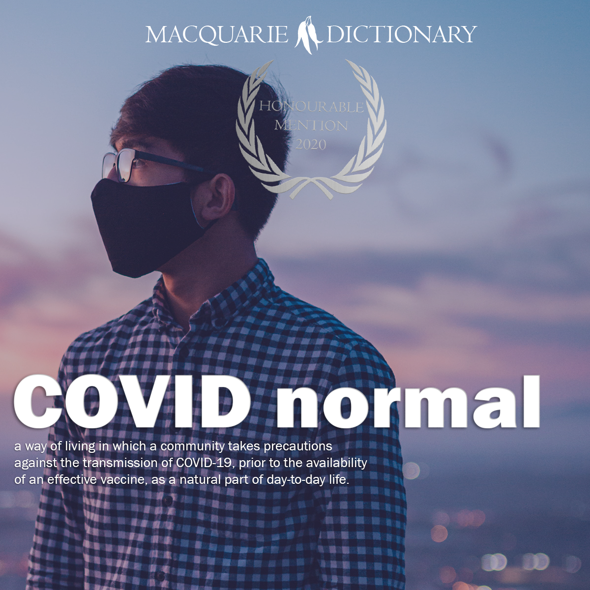 COVID normal - a way of living in which a community takes precautions against the transmission of COVID-19, prior to the availability of an effective vaccine, as a natural part of day-to-day life.
