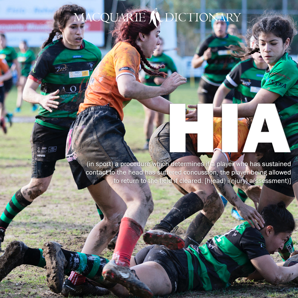 HIA - a procedure which determines if a player who has sustained contact to the head has suffered concussion, the player being allowed to return to the field if cleared.