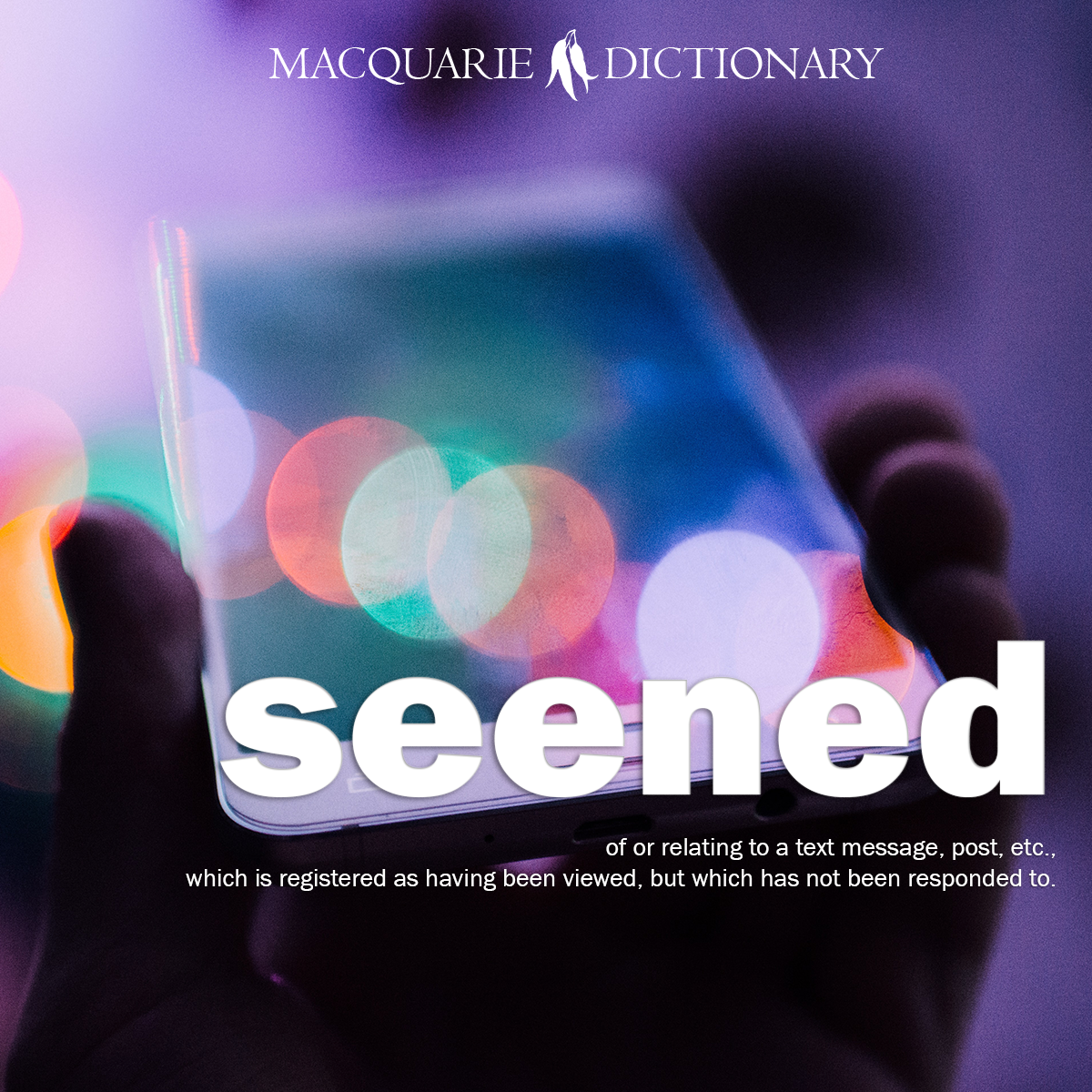 seened - of or relating to a text message, post, etc., which is registered as having been viewed, but which has not been responded to.