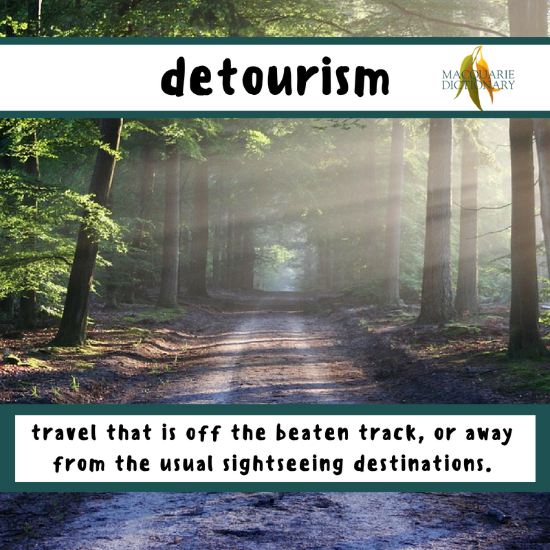 Macquarie Dictionary-detourism-Travel that is often off the beaten track, or away from the usual sightseeing destinations