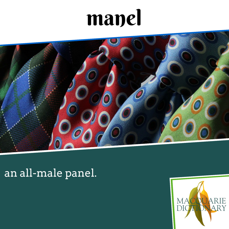 Macquarie Dictionary new words -  manel - an all-male panel