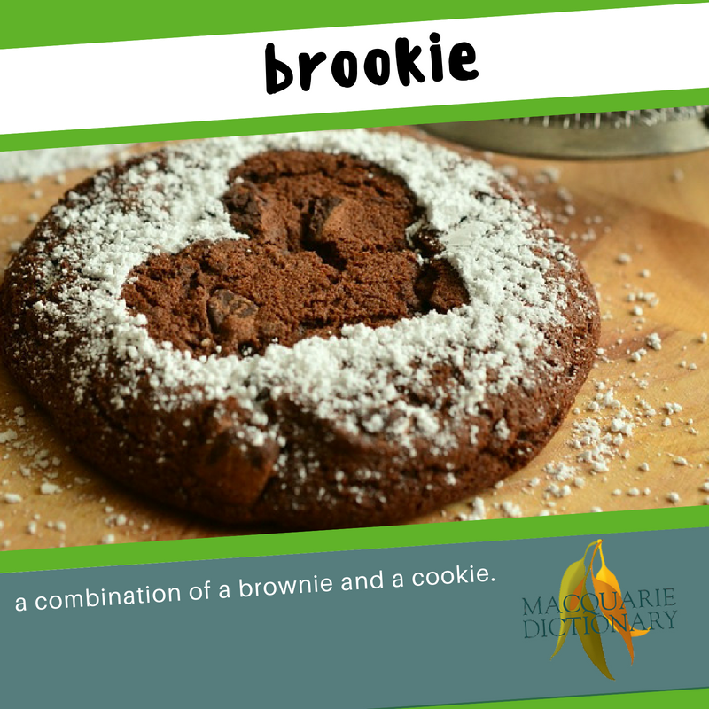 Macquarie Dictionary new words brookie combination of a brownie and a cookie