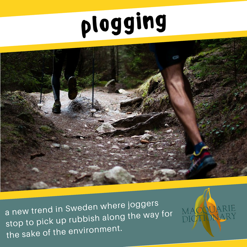 Macquarie Dictionary new words plogging a new trend in sweden where joggers stop to pick up rubbish along the way for the sake of the environment