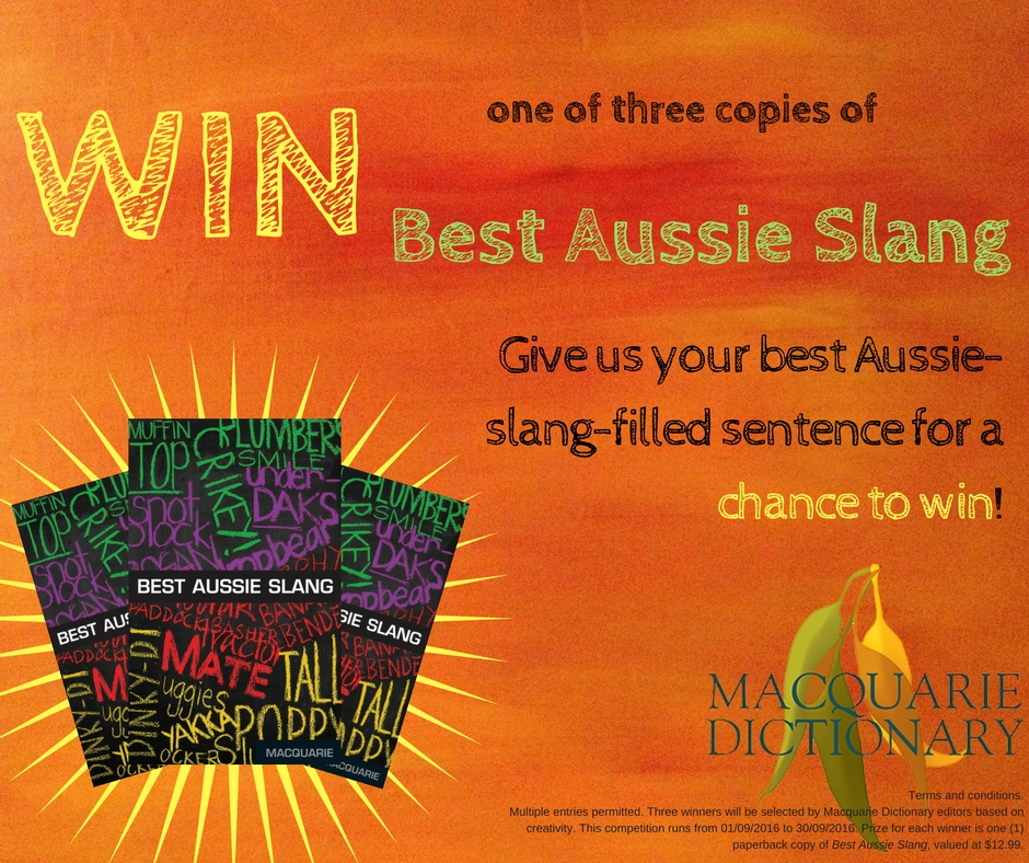 Win a copy of best aussie slang - enter on facebook, twitter or instagram for Macquarie Dictionary