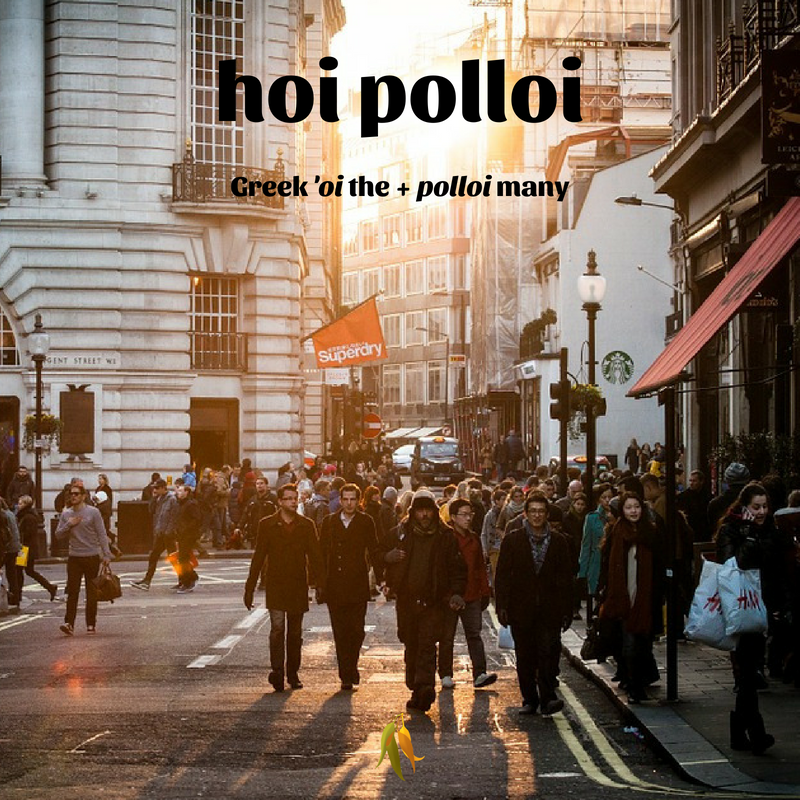 Macquarie Dictionary well travelled words hoi polloi - Greek 'oi the + polloi many