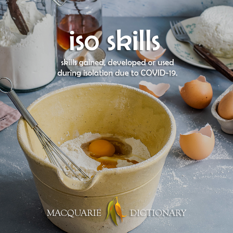 New words - iso skills - skills gained, developed or used during isolation due to COVID-19