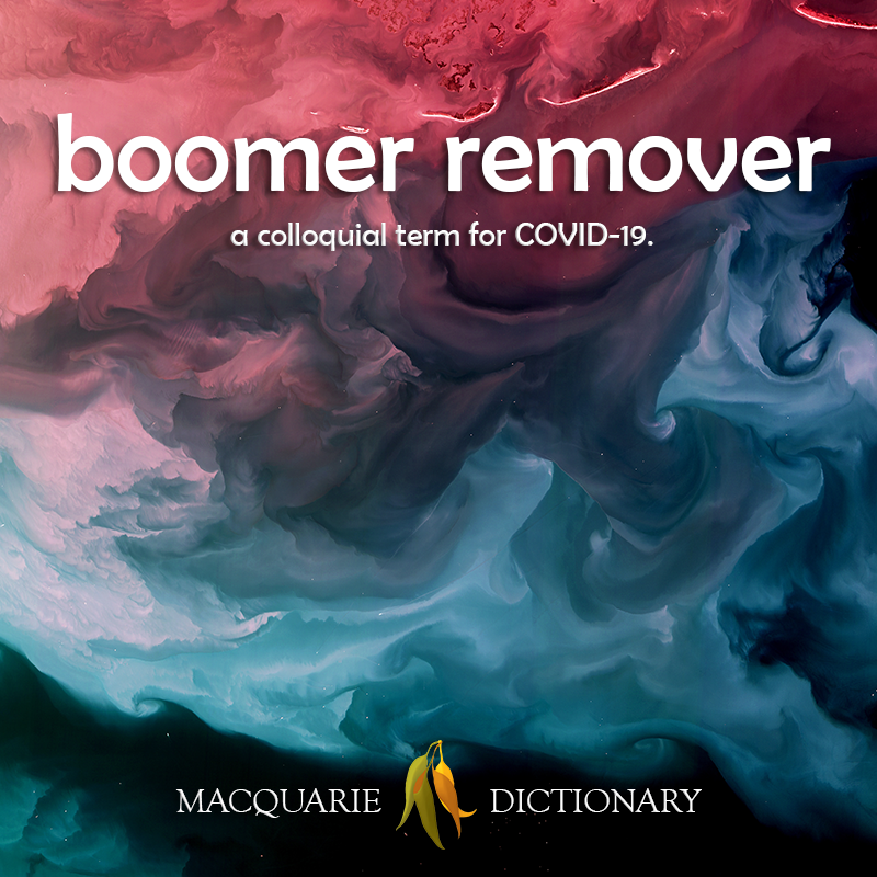 New words boomer remover - a colloquial term for COVID-19