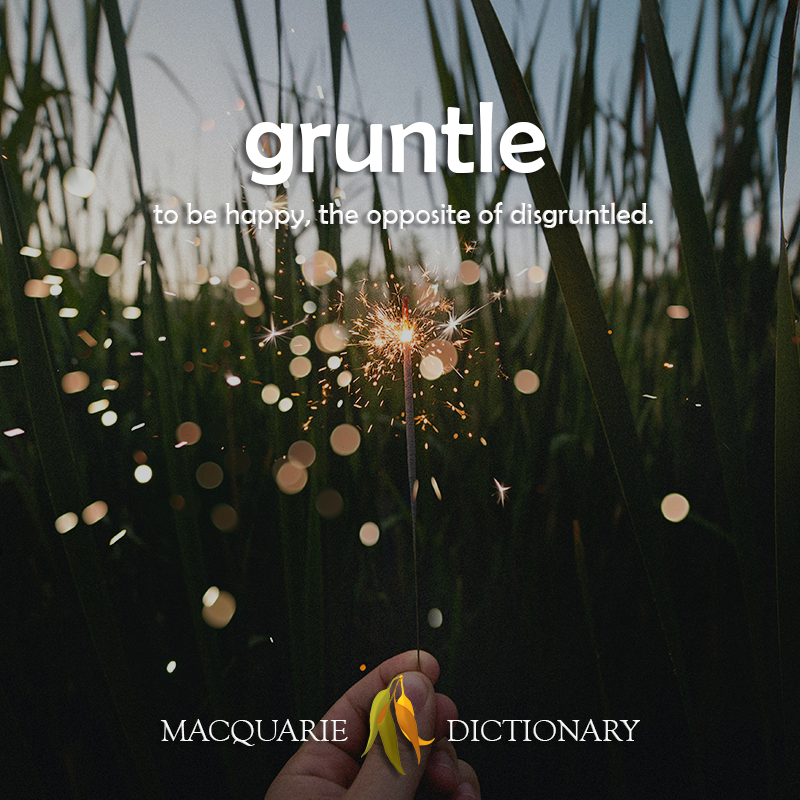 New words gruntle - to be happy, the opposite of disgruntled 2020