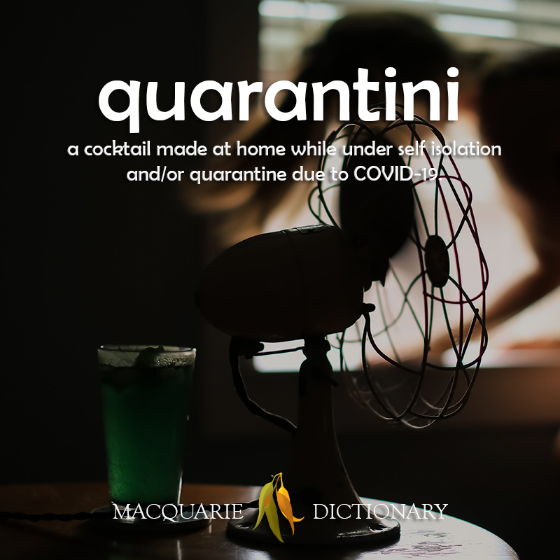 New words quarantini - a cocktail made at home while under self isolation or quarantine due to COVID-19
