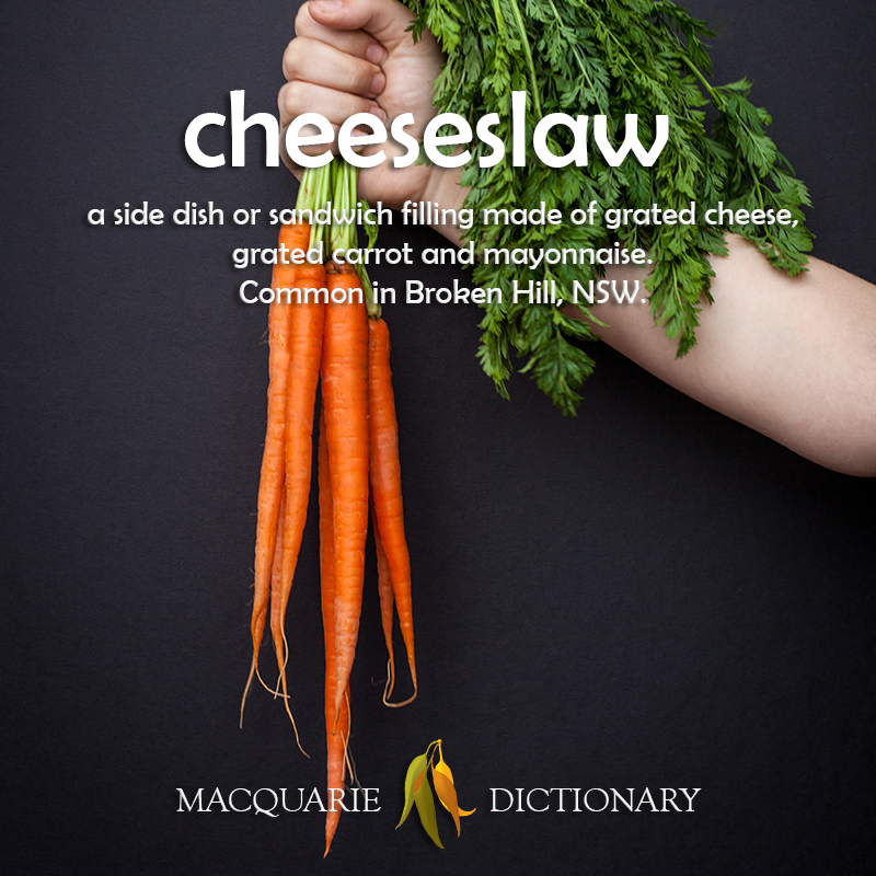Image of definition of cheeseslaw: a side dish or sandwich filling made of grated cheese, carrot and mayonnaise, common in Broken Hill, NSW.