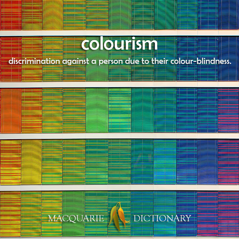 colourism - discrimination against a person due to their colour-blindness