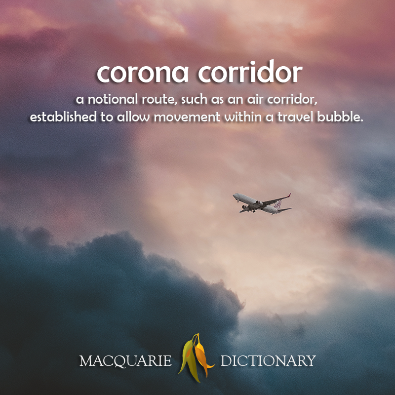 corona corridor - a notional route, such as an air corridor, established to allow movement within a travel bubble