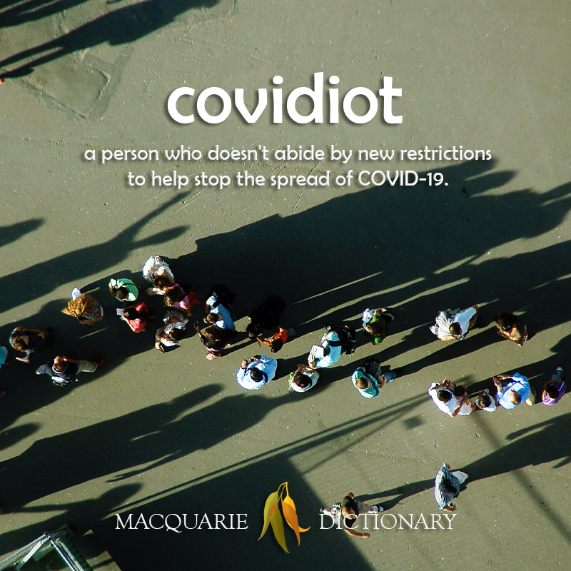 covidiot a person who doesn't abide by new restrictions to help stop the spread of COVID-19