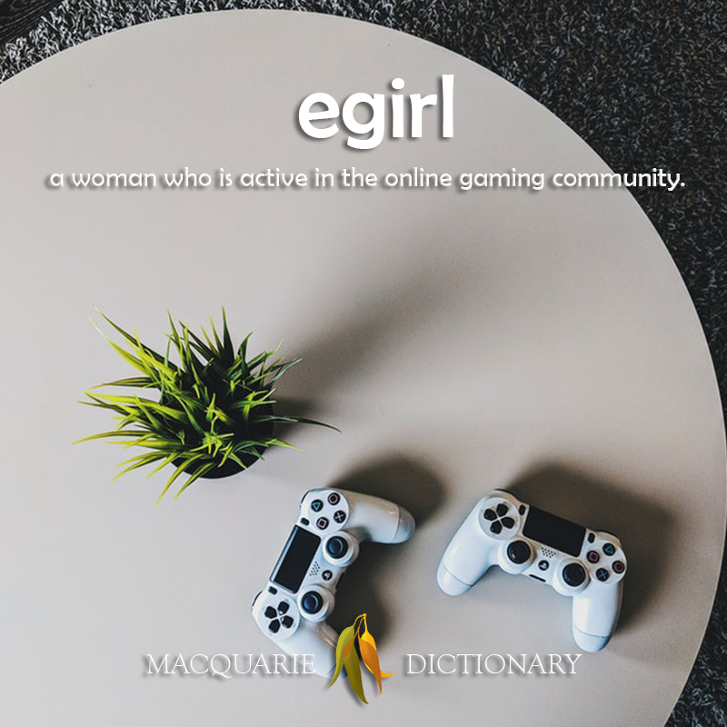 Image of definition of egirl: a woman who is active on the online gaming community.