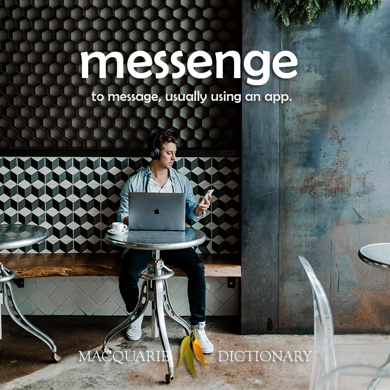 New words square - messenge - to message, usually using an app