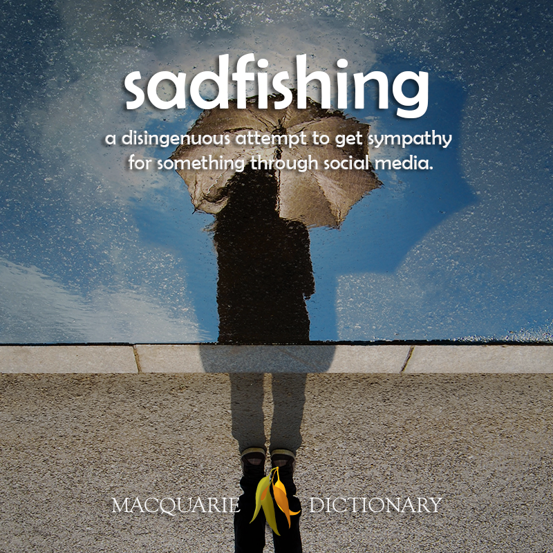 New words square - sadfishing - Disingenuous attempts to get sympathy for something online