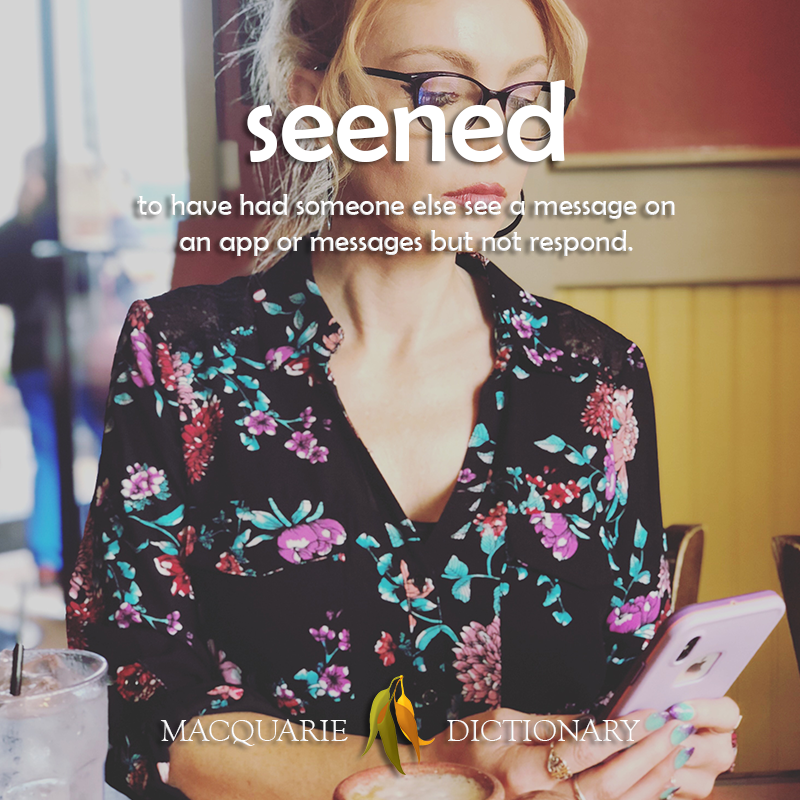 seened - to have had someone else see a message on an app