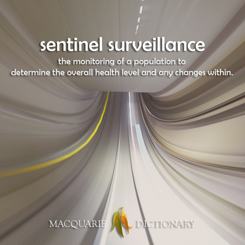sentinel surveillance - the monitoring of a population to determine the overall health level and any changes within.png