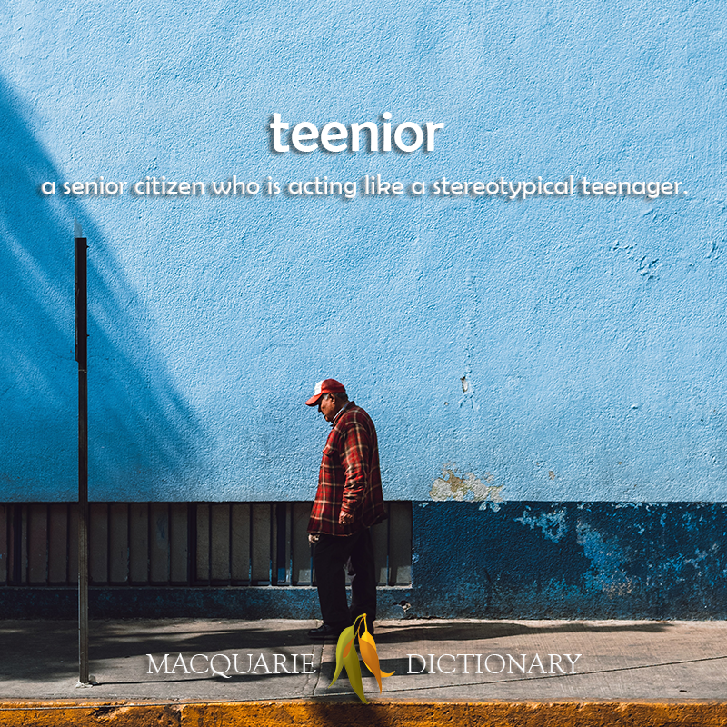 teenior - a senior citizen who is acting like a stereotypical teenager