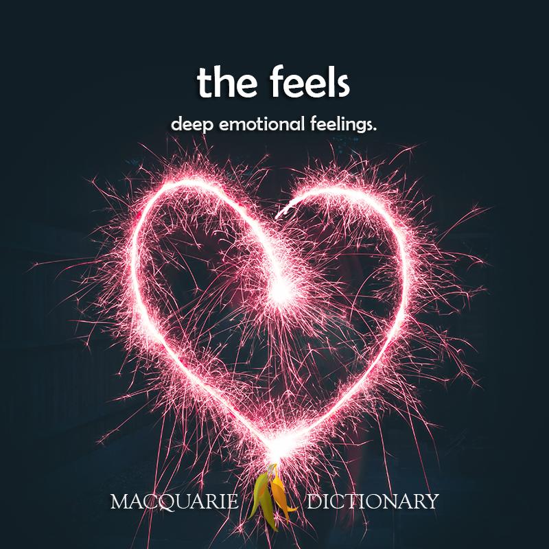 the feels - deep emotional feelings