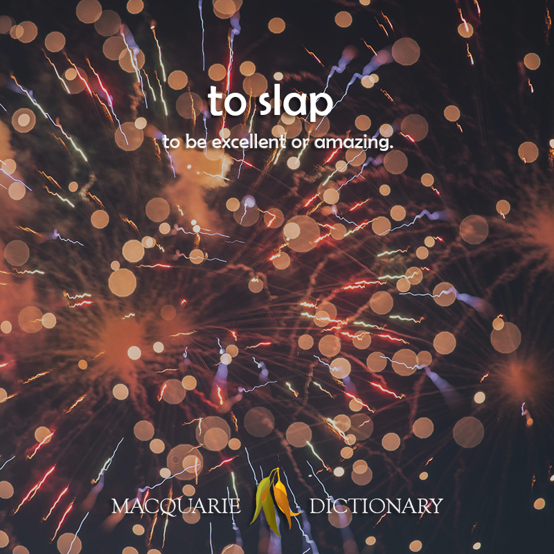 to slap - to be excellent or amazing