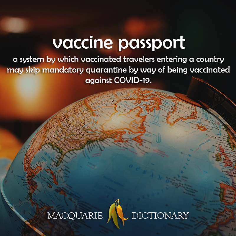 vaccine passport - a system by which vaccinated travelers entering a country may skip mandatory quarantine by way of being vaccinated against COVID-19