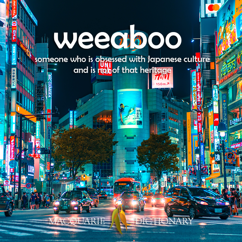 New words square - weeaboo - someone who is obsessed with Japanese culture and is not of that heritage