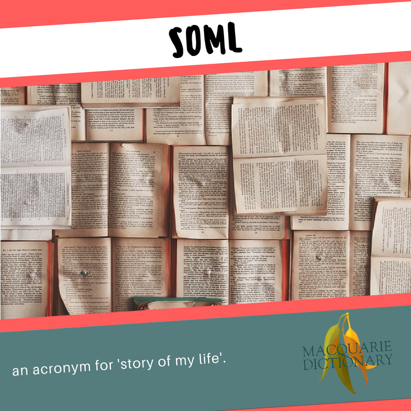 Macquarie Dictionary-SOML-an acronym for story of my life