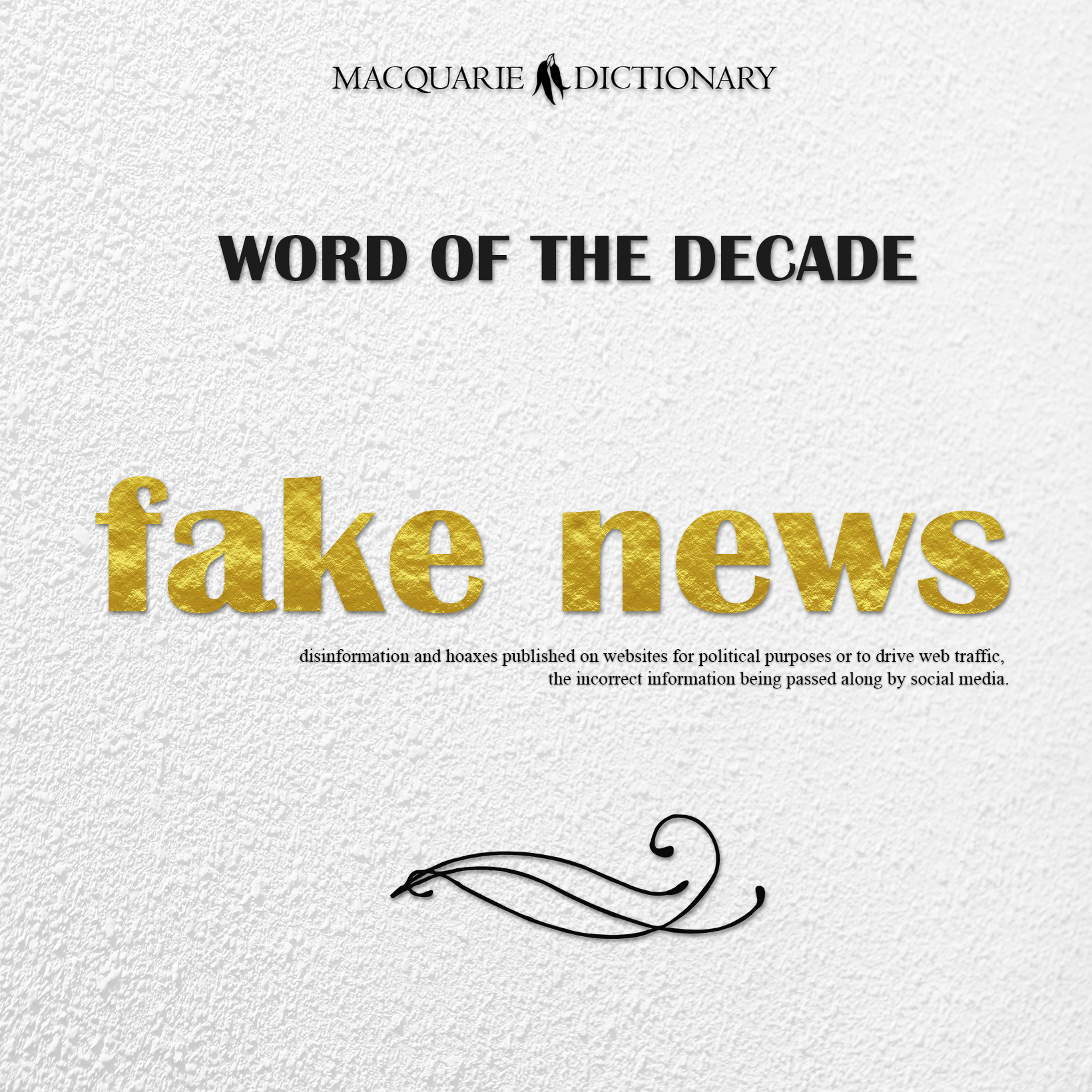 fake news - disinformation and hoaxes published on websites for political purposes or to drive web traffic, the incorrect information being passed along by social media.