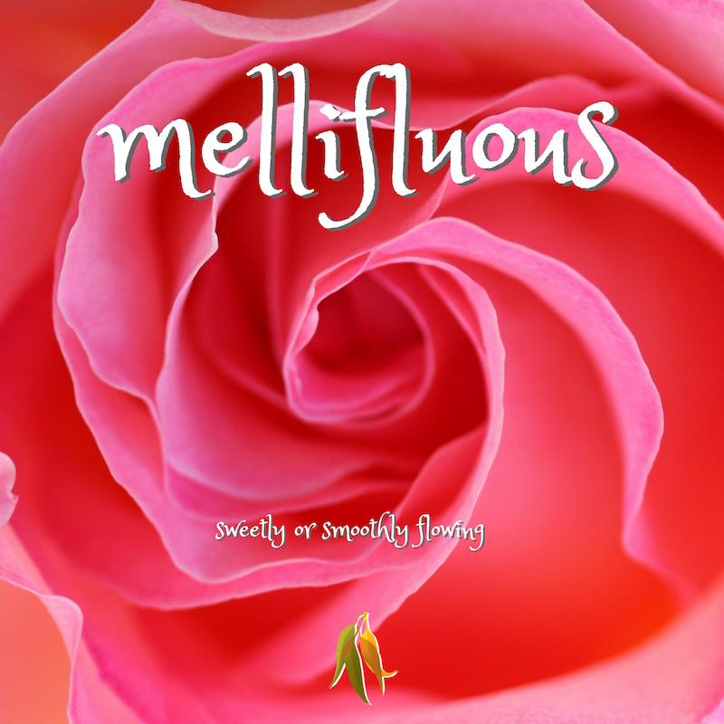 beautiful words melliflous - sweetly or smoothly flowing
