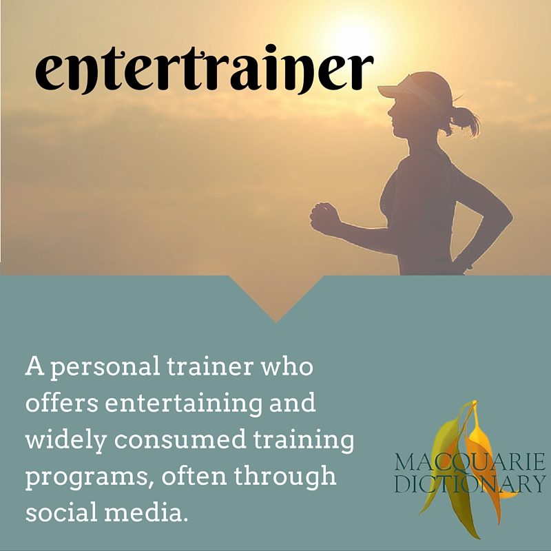 entertrainer A personal trainer who offers entertaining and widely consumed training programs, often through social media.
