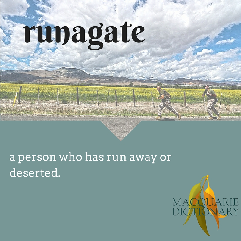 runagate a person who has run away or deserted.