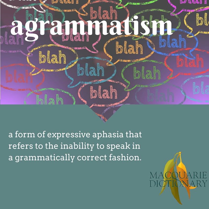 a form of expressive aphasia that refers to the inability to speak in a grammatically correct fashion.
